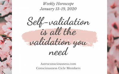 Self-validation is the Only Validation You Need – Horoscopes for Jan. 13-19