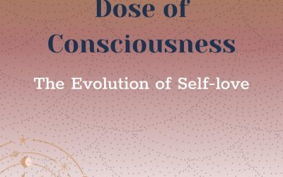 Dose of Consciousness: The Evolution of Self-love