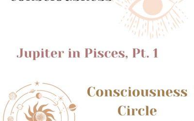 Jupiter in Pisces, Pt. 1