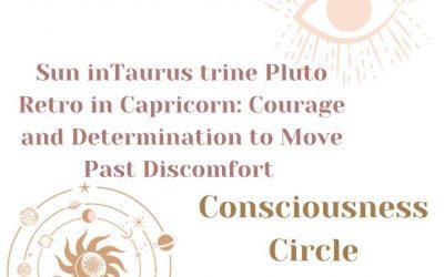 Sun Trine Pluto Retrograde: Courage and Determination to Move Past Discomfort