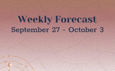 Weekly Forecast: September 27 – October 3