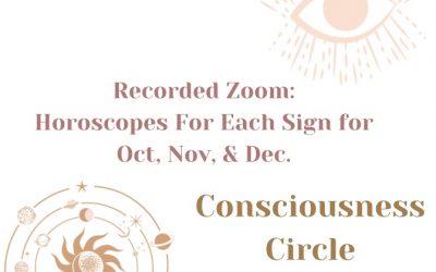 Horoscopes for Each Sign – Oct., Nov., Dec., 2021 (Recorded Zoom)